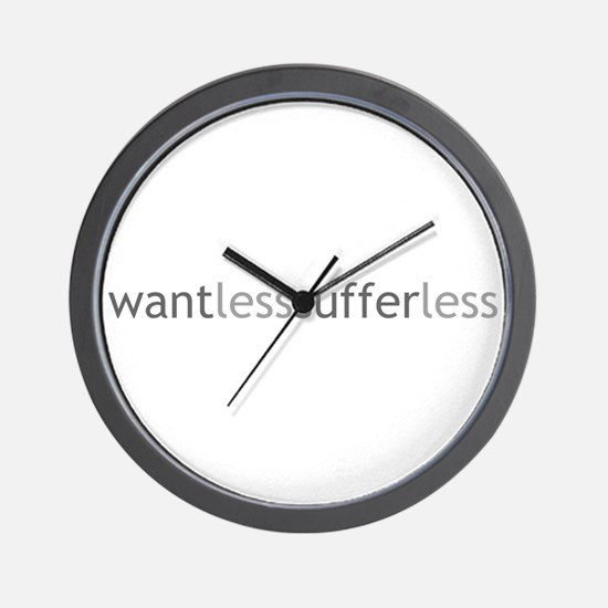 Want Less - Suffer Less - Grey Text Wall Clock