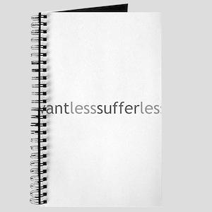 Want Less - Suffer Less - Grey Text Journal