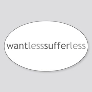 Want Less - Suffer Less - Grey Text Oval Sticker