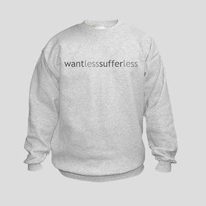 Want Less - Suffer Less - Grey Text Kids Sweatshir