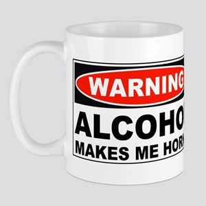 Warning Alcohol Makes Me Horny Mug