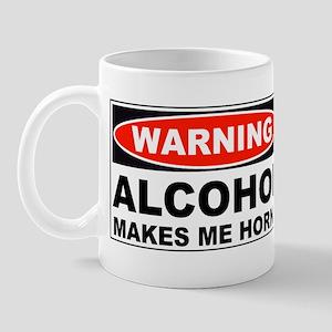 Warning Alcohol Makes Me Horny Mug