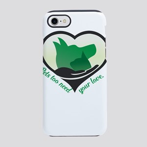 pets too need your love iPhone 8/7 Tough Case