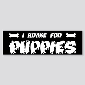 I Brake For Puppies Bumper Sticker