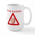 Think Carefully Mugs