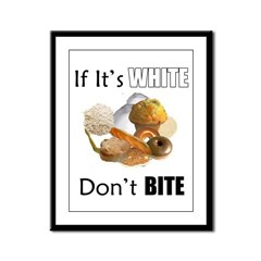 If It's White, Don't Bite Framed Panel Print