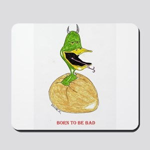 Born to be Bad Mousepad