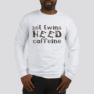 got twins NEED... Long Sleeve T-Shirt