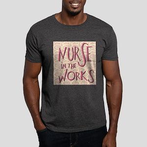Nurse in the Works Dark T-Shirt