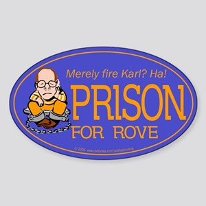 Fire Rove? Prison!! Oval Sticker