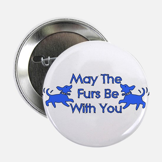 May The Furs Be With You Button