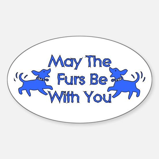 May The Furs Be With You Oval Decal