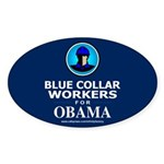 Blue Collar Workers for Obama Oval Sticker