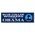 Blue Collar Workers for Obama Sticker (Bumper 10 p