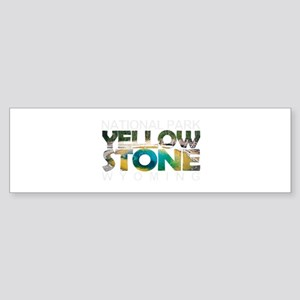 Yellowstone - Wyoming, Montana, Ida Bumper Sticker