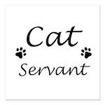 """Cat Servant Square Car Magnet 3"""" X 3"""""""