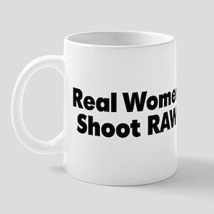 Shoot RAW wmn mug Mugs