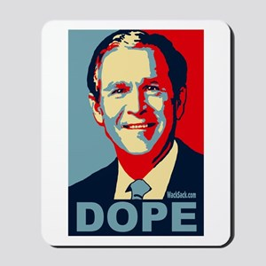 George Bush - DOPE Mousepad