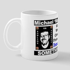"""Michael Moore: Bowling for Burgers"" Mug"