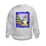Let Our River Flow! Kids Sweatshirt