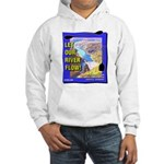 Let Our River Flow! Hooded Sweatshirt