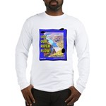 Let Our River Flow! Long Sleeve T-Shirt