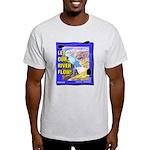 Let Our River Flow! Light T-Shirt