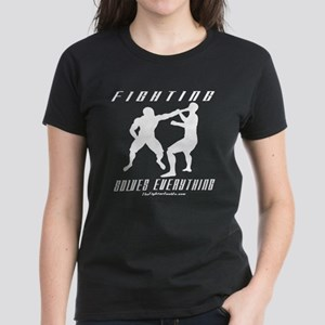 Fighting Solves Everything w/ Women's Dark T-Shirt