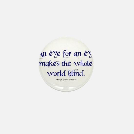 Eye for an Eye Mini Button