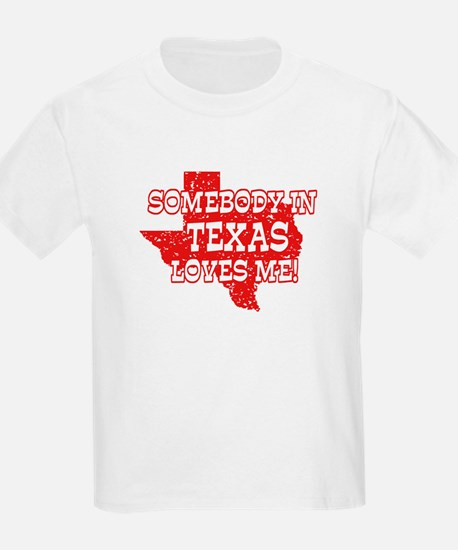 Somebody In Texas Loves Me! Kids T-Shirt