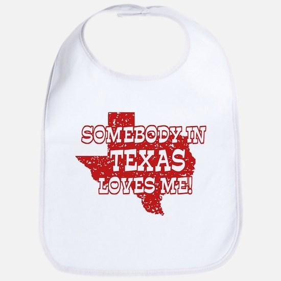 Somebody In Texas Loves Me! Bib