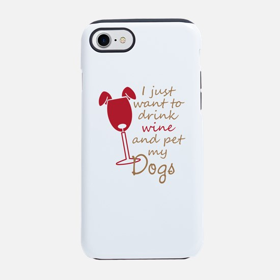 i just want to drink wine an iPhone 8/7 Tough Case