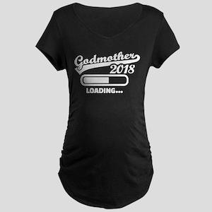 Godmother 2018 loading Maternity T-Shirt