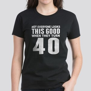 Look This Good 40th Birthday T-Shirt