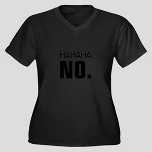 Hahaha No. Plus Size T-Shirt