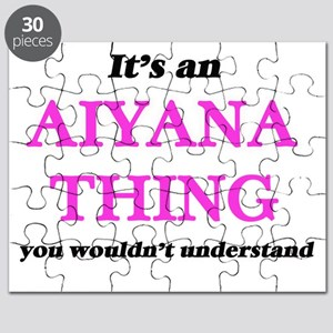 It's an Aiyana thing, you wouldn't Puzzle