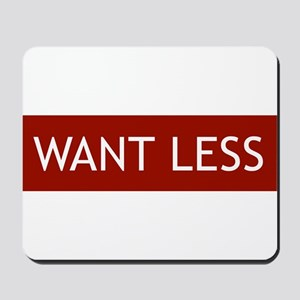 Want Less - Red Mousepad
