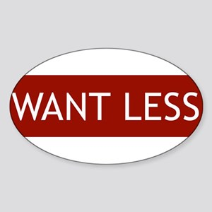 Want Less - Red Oval Sticker