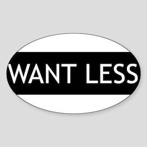 Want Less - Black Oval Sticker