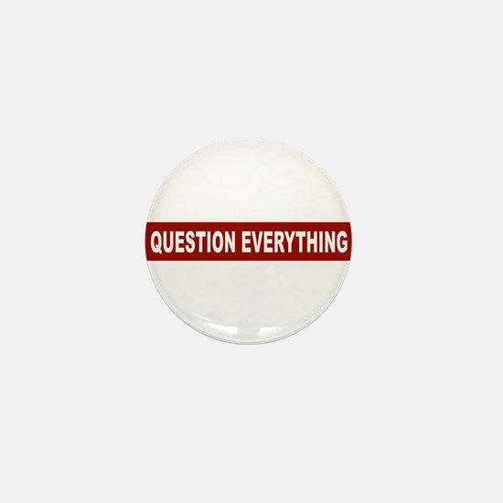 Question Everything - Red Mini Button