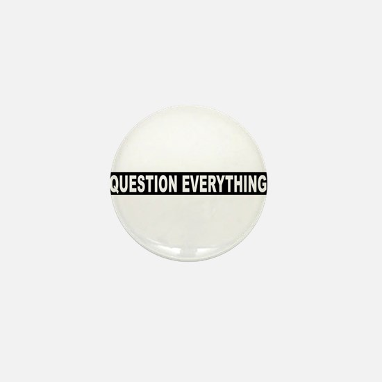 Question Everything - Black Mini Button