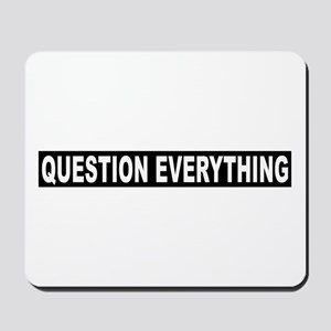 Question Everything - Black Mousepad