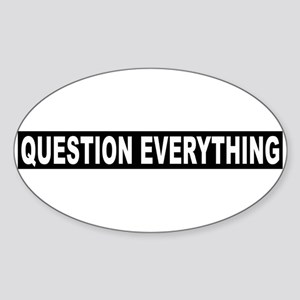 Question Everything - Black Oval Sticker