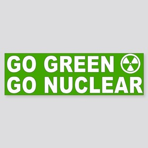 Go Green Go Nuclear Bumper Sticker