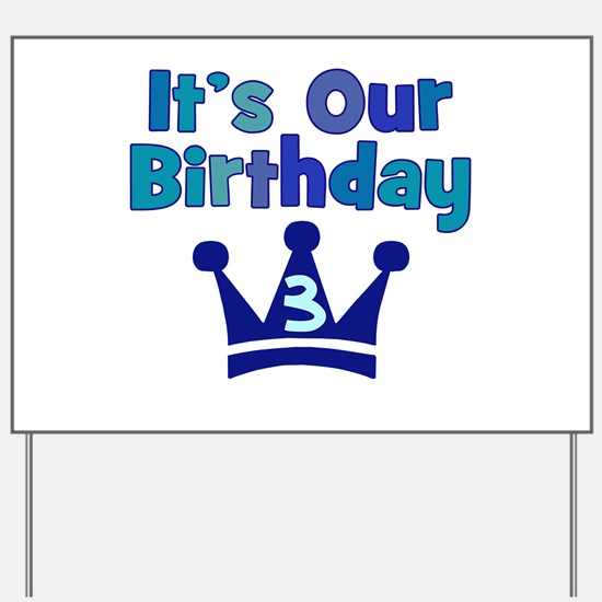 It's Our Birthday Crown (3) Yard Sign for BOYS