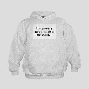 I'm pretty good with a bo sta Sweatshirt