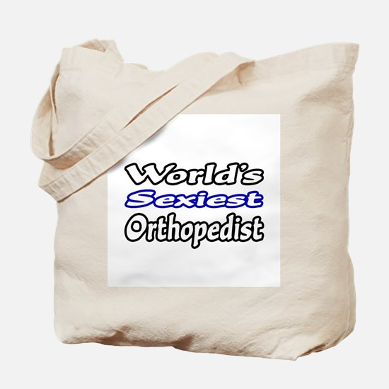 """World's Sexiest Orthopedist"" Tote Bag"