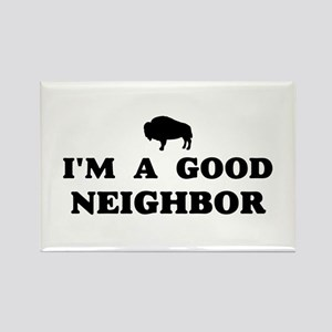 I'm a good neighbor Rectangle Magnet
