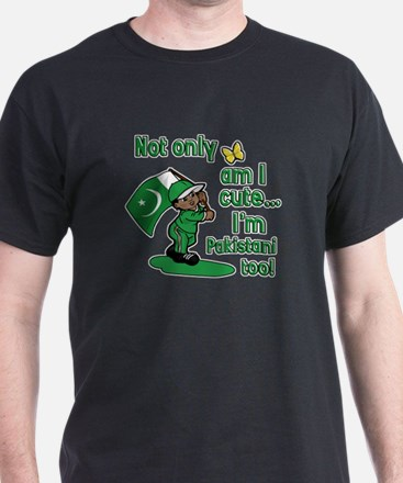 Not only am I cute I'm Pakistani too! T-Shirt