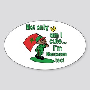 Not only am I cute I'm Moroccan too! Sticker (Oval